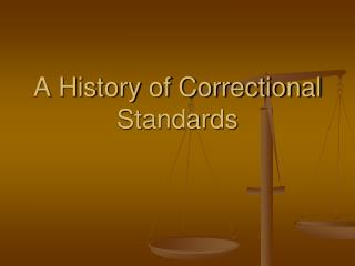 A History of Correctional Standards