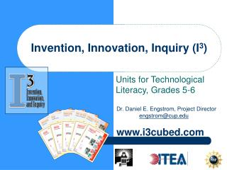 Invention, Innovation, Inquiry (I 3 )