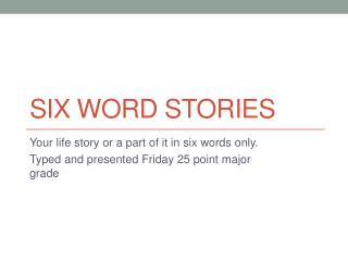 Six Word Stories