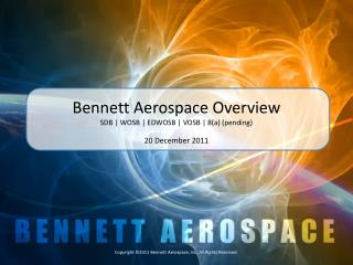Bennett Aerospace Overview SDB | WOSB | EDWOSB | VOSB | 8(a) (pending)