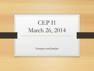 CEP I1  March 26, 2014