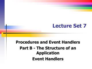 Lecture Set 7