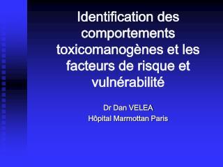Identification des comportements toxicomanog nes et les facteurs de risque et vuln rabilit