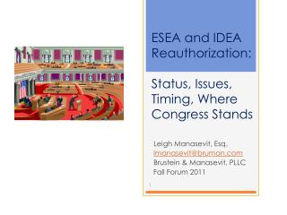 ESEA and IDEA  Reauthorization: Status , Issues, Timing, Where Congress Stands