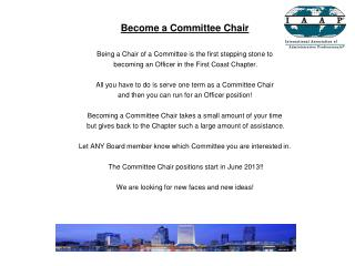 Become a Committee Chair Being a Chair of a Committee is the first stepping stone to