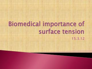 Biomedical importance of surface tension