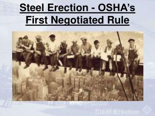 Steel Erection - OSHA�s First Negotiated Rule