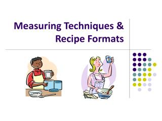 Measuring Techniques & Recipe Formats