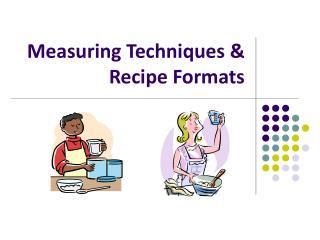 Measuring Techniques & Recipe Formats