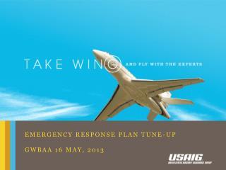 Emergency response plan tune-up gwbaa 16 may, 2013