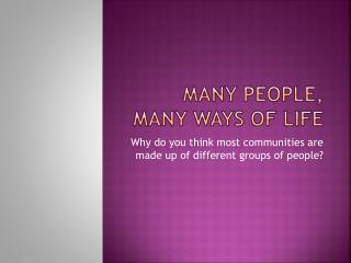 Many People, Many Ways of Life