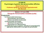53-096-05 Psychologie et gestion des personnalit s difficiles G rard Ouimet, Ph.D. Professeur agr g  de psychologie orga