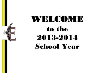 WELCOME to the 2013-2014  School Year