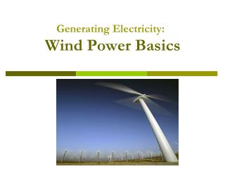 Generating Electricity:  Wind Power Basics
