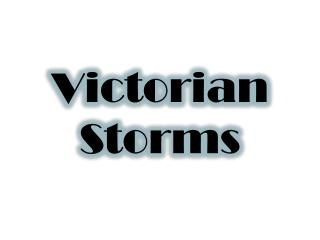 Victorian Storms