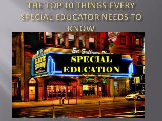 The Top 10 Things Every Special Educator Needs to Know
