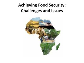 Achieving Food  Security:  Challenges  and Issues