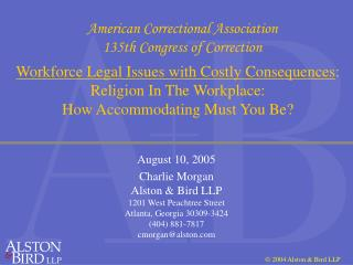 August 10, 2005 Charlie Morgan Alston & Bird LLP 1201 West Peachtree Street