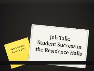 Job Talk: Student Success in the Residence Halls