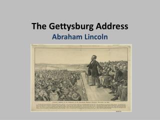 The Gettysburg Address Abraham Lincoln