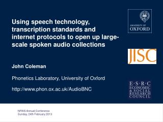 John Coleman Phonetics Laboratory, University of Oxford phon.ox.ac.uk/AudioBNC