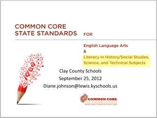 Clay County Schools September 25,  2012 Diane.johnson@lewis.kyschools