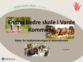 Endnu bedre skole i Varde Kommune