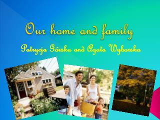 Our home  and  family