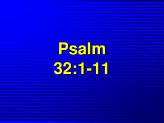 Psalm 32:1-11
