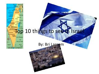 Top 10 things to see in Israel