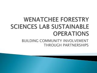 WENATCHEE FORESTRY SCIENCES LAB SUSTAINABLE OPERATIONS