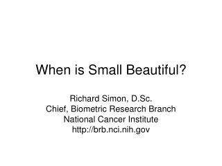 When is Small Beautiful?