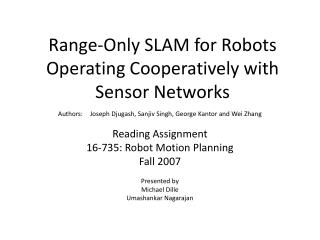 Range-Only SLAM for Robots Operating Cooperatively with Sensor Networks