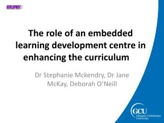 The role of an embedded learning development centre in enhancing the curriculum