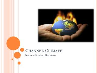 Channel Climate