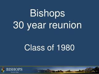 Bishops  30 year reunion