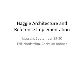 Haggle  Architecture and Reference Implementation