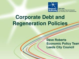 Dave Roberts  Economic Policy Team Leeds City Council
