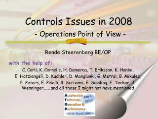 Controls Issues in 2008 - Operations Point of View -