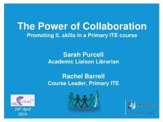 The Power of Collaboration Promoting IL skills in a Primary ITE course