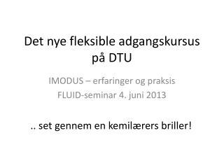 Det nye fleksible adgangskursus på DTU
