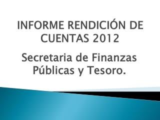 INFORME RENDICIÓN DE CUENTAS 2012
