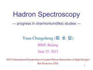 Hadron Spectroscopy — progress in  charmonium (like) studies —