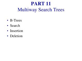 PART 11 Multiway Search Trees