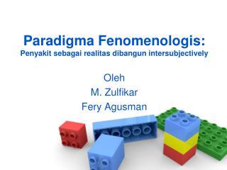 Paradigma  F enomenologis:  Penyakit sebagai realitas dibangun intersubjectively