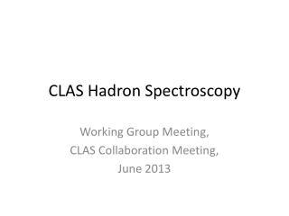 CLAS  Hadron  Spectroscopy