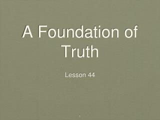 A Foundation of Truth