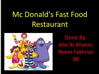 Mc Donald's Fast Food Restaurant