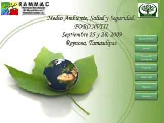 Medio Ambiente, Salud y Seguridad. FORO XVIII  Septiembre 25 y 26, 2009 Reynosa, Tamaulipas