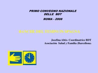 BANCHE DEL TEMPO IN SPAGNA Josefina Altés- Coordinatrice BDT